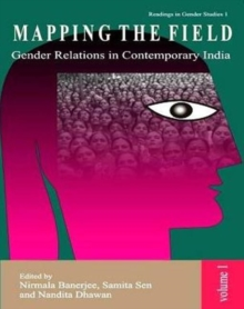 Mapping the Field Gender Relations in Contemporary India, Paperback Book