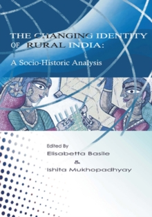 The Changing Identity of Rural India : A Sociohistoric Analysis, Hardback Book