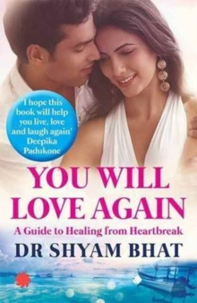 You Will Love Again : A Guide to Healing from Hear, Paperback Book