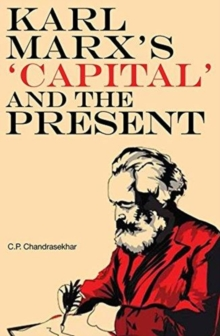 Karl Marx's 'Capital' and the Present - Four Essays, Hardback Book