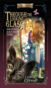 Through the Looking-Glass : And What Alice Found There, Hardback Book