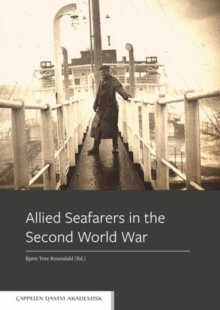 Allied Seafarers in the Second World War, Paperback Book