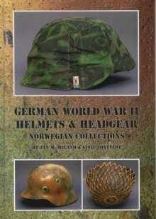 German World War II Helmets & Headgear, Hardback Book