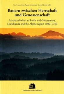 Bauern Zwischen Herrschaft und Genossenschraft : Peasant Relations to Lords and Government, Scandinavia and the Alpine Region 1000-1750, Paperback / softback Book