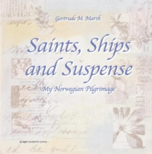 Saints, Ships and Suspense : My Norwegian Pilgrimage, Hardback Book