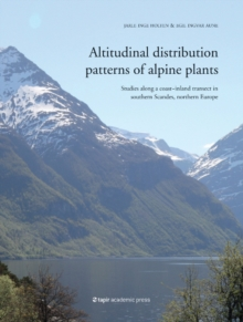 Altitudinal Distribution Patterns of Alpine Plants : Studies Along a Coast-Inland Transect in Southern Scandes, Northern Europe, Paperback Book