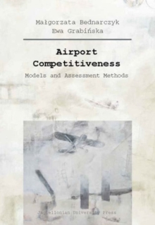 Airport Competitiveness - Models and Assessment Methods, Paperback / softback Book