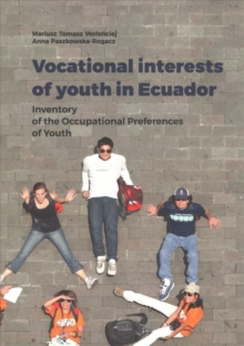 Vocational Interests of Youth in Ecuador : Inventory of the Occupational Preferences of Youth, Paperback / softback Book
