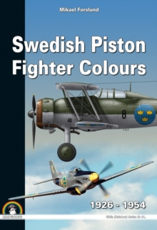 Swedish Piston Fighter Colours : 1926-1954, Paperback Book