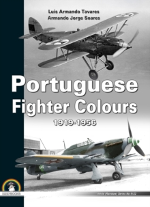Portuguese Fighter Colours 1919-1956: Piston-Engine Fighters, Hardback Book