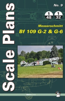 Scale Plans Messerschmitt Bf 109 G-2 and G-6, Paperback / softback Book
