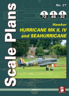 Scale Plans No. 27: Hawker Hurricane Mk II, IV and SeaHurricane, Paperback Book