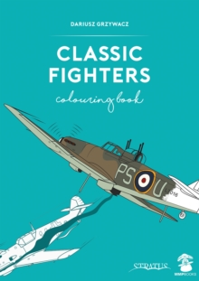 Classic Fighters Colouring Book, Paperback / softback Book
