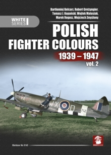 Polish Fighter Colours 1939-1947. Volume 2, Hardback Book