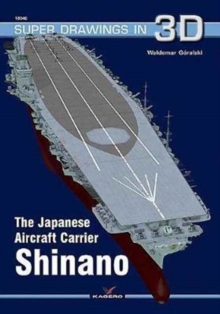 The Japanese Carrier Shinano, Paperback / softback Book