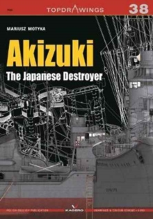 Akizuki the Japanese Destroyer, Paperback / softback Book