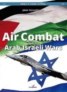 Air Combat During Arab-Israeli Wars, Paperback / softback Book