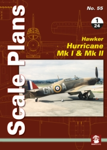 Scale Plans No. 55: Hawker Hurricane Mk I & Mk II 1/24, Paperback / softback Book
