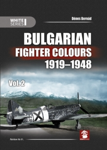 Bulgarian Fighter Colours 1919-1948 Vol. 2, Hardback Book