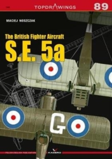 The British Fighter Aircraft S.E. 5a, Paperback / softback Book