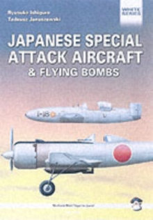 Japanese Special Attack Aircraft and Flying Bombs, Paperback Book