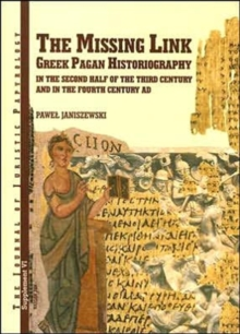 JJP Supplement 6 (2006) Journal of Juristic Papyrology : The Missing Link: Greek Pagan Historiography in the Second Half of the Third Century and in the Fourth Century, Hardback Book