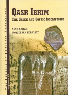 JJP Supplement 13 (2010) Journal of Juristic Papyrology : Qasr Ibrim: The Greek and Coptic Inscriptions Published on Behalf of the Egypt Exploration Society, Hardback Book