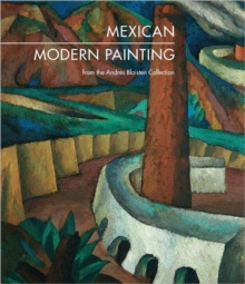 Mexican Modern Painting : The Andres Blaisten Collection, Hardback Book