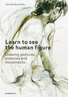 Human Figure Drawing: Gestures, Postures and Movement, Hardback Book