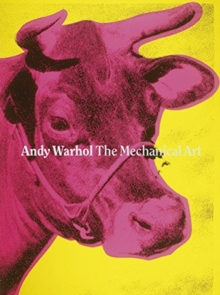 The Mechanical Art : Andy Warhol, Paperback / softback Book