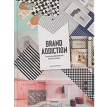 Brand Addiction : Designing Identity for Fashion Stores, Hardback Book