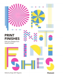 Print Finishes : Push your Designs from Good to Great, Hardback Book