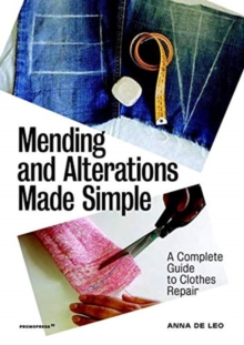 Mending and Alterations Made Simple: A Complete Guide to Clothes Repair, Paperback / softback Book