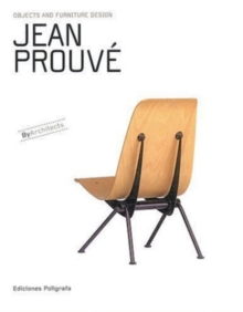 Jean Prouve : Objects and Furniture Design By Architects, Hardback Book