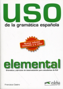 USO De LA Gramatica Espanola : Nivel Elemental - New Edition 2010 (Revised and in Colour), Paperback Book