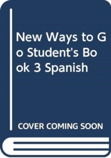 New Ways to Go Student's Book 3 Spanish, Paperback Book