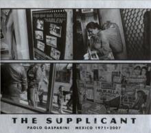Supplicant : Mexico 1971-2007, Mixed media product Book