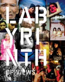 Labyrinth of Views : Documentary Photography of Latin America, Paperback / softback Book
