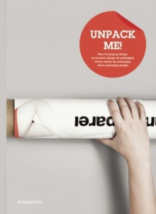 Unpack Me! : New Packaging Design, Hardback Book