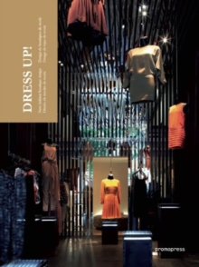 Dress Up : New Fashion Boutique Design, Hardback Book
