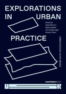 Explorations in Urban Practice : Urban School Ruhr Series, Paperback / softback Book