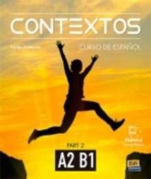 Contextos A2-B1 : Student Book with Instructions in English and Free Access to Eleteca : Curso de Espanol Para Jovenes y Adultos Part Two, Paperback / softback Book