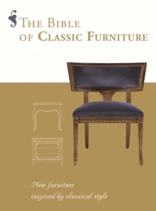 The Bible of Classic Furniture, Hardback Book