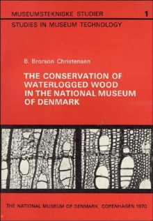 The Conservation of Waterlogged Wood in the National Museum of Denmark, Paperback / softback Book
