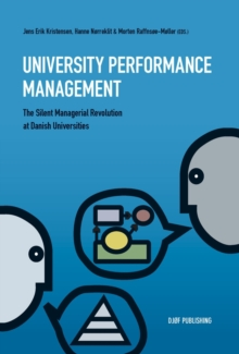 University Performance Management : The Silent Managerial Revolution at Danish Universities, Paperback / softback Book