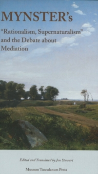 "Mynster's : ""Rationalism, Supernaturalism"" & the Debate About Mediation, Hardback Book"