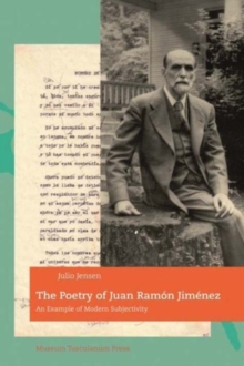 Poetry of Juan Ramon Jimenez : An Example of Modern Subjectivity, Paperback / softback Book