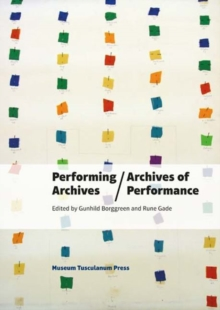 Performing Archives / Archives of Performance, Paperback Book