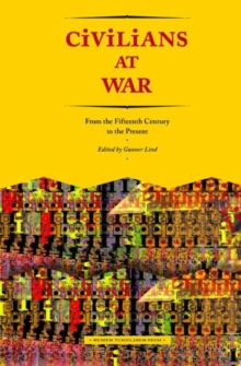 Civilians at War : From the Fifteenth Century to the Present, Hardback Book