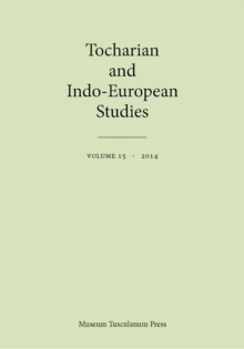 Tocharian and Indo-European Studies, Volume 15, Paperback / softback Book
